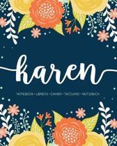 Karen: Notebook - Libreta - Cahier - Taccuino - Notizbuch: 110 pages paginas seiten pagine: Modern Florals First Name Noteboo