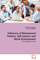 Influence of Behavioural Pattern, Self-Esteem and Work Environment