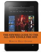 The Newbies Guide to the All-New Kindle Fire Hdx