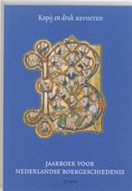 Jaarboek voor Nederlandse boekgeschiedenis Kopij en druk revisited 17