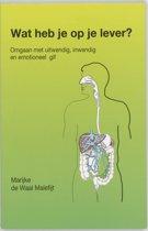 Wat heb je op je lever? Omgaan met uitwendig, inwendig en emotioneel gif