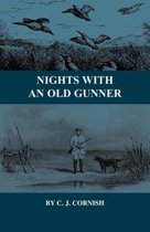 Nights With an Old Gunner and Other Studies of Wild Life