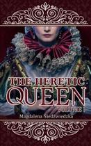 The Heretic Queen - Volume I