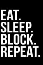 Eat. Sleep. Block. Repeat.
