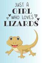 Just A Girl Who Loves Lizards: Cute Lizard Lovers Journal / Notebook / Diary / Birthday Gift (6x9 - 110 Blank Lined Pages)