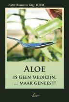 Aloe is geen medicijn ... maar geneest!