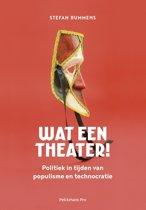 Wat een theater
