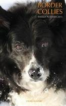 Border Collies Weekly Planner 2015