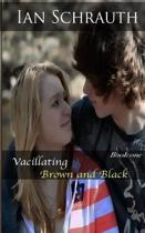 Vacillating Brown and Black
