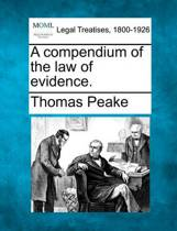 A Compendium of the Law of Evidence.