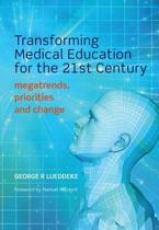 Transforming Medical Education for the 21st Century