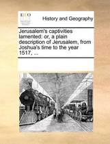 Jerusalem's Captivities Lamented
