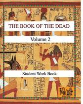 The Book of the Dead (Volume 2) Student Work Book