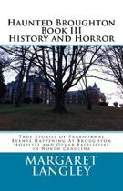 Haunted Broughton Book III History And Horror