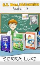 E.C. Max, Kid Genius Books 1-3