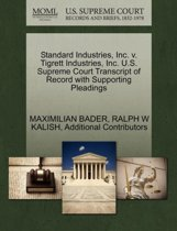 Standard Industries, Inc. V. Tigrett Industries, Inc. U.S. Supreme Court Transcript of Record with Supporting Pleadings