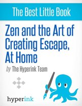 Zen and the Art of Creating Escape at Home: Tips and tricks to make life a little less difficult