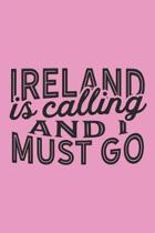 Ireland Is Calling And I Must Go