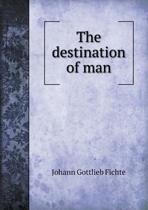 The Destination of Man