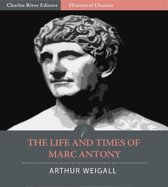 The Life and Times of Marc Antony (Illustrated Edition)