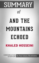 And the Mountains Echoed: A Novel by Khaled Hosseini | Conversation Starters