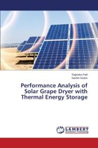 Performance Analysis of Solar Grape Dryer with Thermal Energy Storage