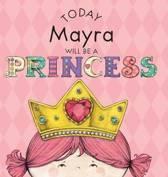Today Mayra Will Be a Princess