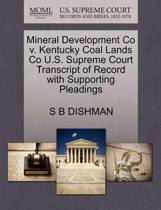 Mineral Development Co V. Kentucky Coal Lands Co U.S. Supreme Court Transcript of Record with Supporting Pleadings