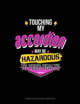 Touching My Accordion May Be Hazardous to Your Health