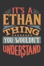 Its A Ethan Thing You Wouldnt Understand: Ethan Diary Planner Notebook Journal 6x9 Personalized Customized Gift For Someones Surname Or First Name is