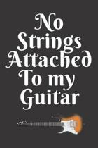 No Strings Attached To My Guitar