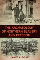 The Archaeology of Northern Slavery and Freedom