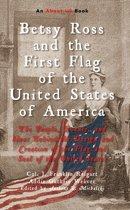 Betsy Ross and the First Flag of the United States of America