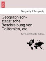 Geographisch-Statistische Beschreibung Von Californien, Etc.