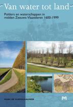 Van water tot land. Polders en waterschappen in midden Zeeuws-Vlaanderen 1600-1999