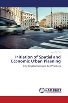 Initiation of Spatial and Economic Urban Planning