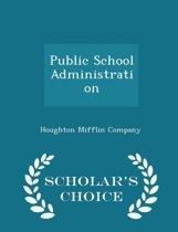 Public School Administration - Scholar's Choice Edition