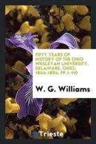 Fifty Years of History of the Ohio Wesleyan University