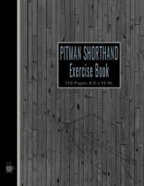 Pitman Shorthand Exercise Book: Classic Styled Pitman 110 pages 8.5 x 11 inches