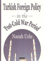 Turkish Foreign Policy in the Post-Cold War Period