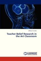 Teacher Belief Research in the Art Classroom