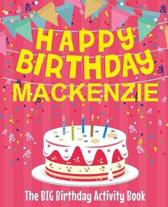 Happy Birthday MacKenzie - The Big Birthday Activity Book