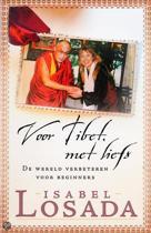 Voor Tibet, met liefs - De wereld verbeteren voor beginners