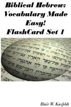 Biblical Hebrew: Vocabulary Made Easy! Flash Cards Set 1