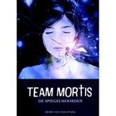 Team Mortis - De Spiegelmoorden