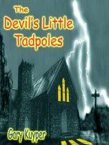 The Devil's Little Tadpoles