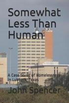 Somewhat Less Than Human