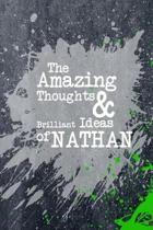 The Amazing Thoughts and Brilliant Ideas of Nathan