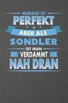 Niemand Ist Perfekt Aber ALS Sondler Ist Man Verdammt Nah Dran