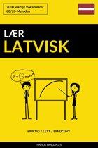 Lær Latvisk: Hurtig / Lett / Effektivt: 2000 Viktige Vokabularer